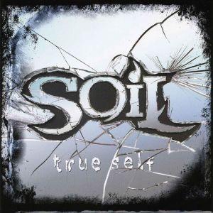 [Renseignements] SOIL (groupe) 2006-Soil-True_Self
